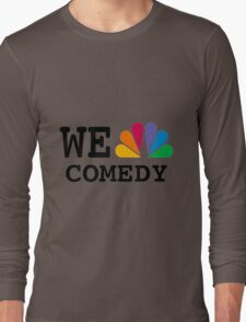 NBC we peacock comedy Long Sleeve T-Shirt
