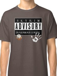 ADVISORY - DRAGONBORN CONTENT Classic T-Shirt