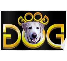 GOOD DOG (Double Word Mirror Image Ambigram) Poster