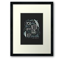 You are where you need to be. (Lana Parrilla) Framed Print