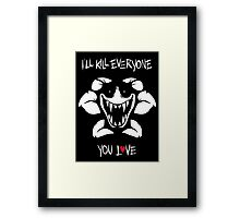 Undertale Flowey I'LL KILL EVERYONE YOU LOVE Framed Print