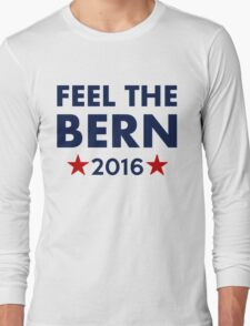 Feel the Bern 2016 Long Sleeve T-Shirt
