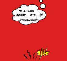 DAMN THIS SPIDER SENSE!?!!.. Unisex T-Shirt