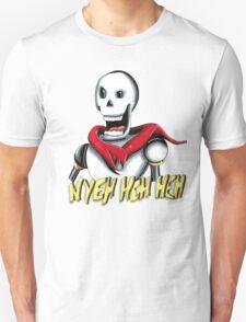 Papyrus- NYEH HEH HEH! T-Shirt