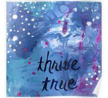 thrive true Poster