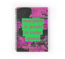 Everyone is Queer in Outer Space Spiral Notebook