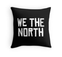 WE THE NORTH Throw Pillow