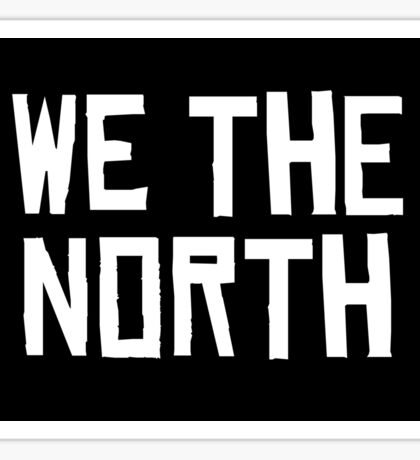 WE THE NORTH Sticker