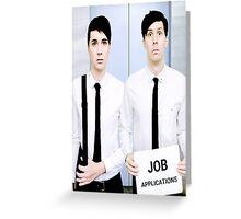 Dan and Phil Get Jobs Greeting Card