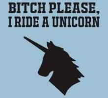 Bitch please, I ride a unicorn funny nerd geek geeky by samrodina