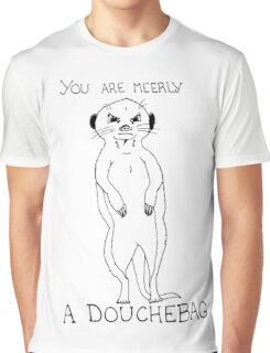 Animals Are Mean: Meerkat Graphic T-Shirt