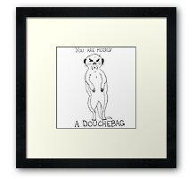 Animals Are Mean: Meerkat Framed Print