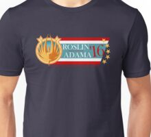 Roslin for President!  Unisex T-Shirt