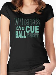 Snooker Where's The Cue Ball Going Women's Fitted Scoop T-Shirt