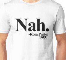 Nah rosa parks 1955 Unisex T-Shirt
