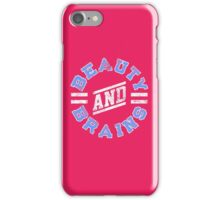 Beauty and Brains! iPhone Case/Skin