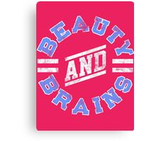 Beauty and Brains! Canvas Print