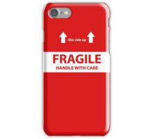 Frangile handle with care iPhone Case/Skin