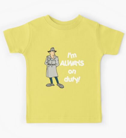 Inspector Gadget - I'm Always On Duty - White Font Kids Tee