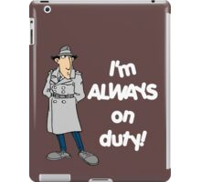 Inspector Gadget - I'm Always On Duty - White Font iPad Case/Skin