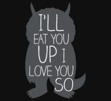 I'LL EAT YOU UP I LOVE YOU SO Baby Tee