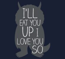 I'LL EAT YOU UP I LOVE YOU SO Kids Tee