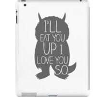 I'LL EAT YOU UP I LOVE YOU SO iPad Case/Skin