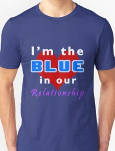 I'm the blue in our relationship T-Shirt