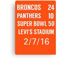 Broncos 24-10 Panthers Super Bowl 50 February 7th 2016 Canvas Print