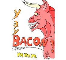 Bacon Demon Photographic Print
