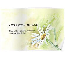 Affirmation for PEACE Poster
