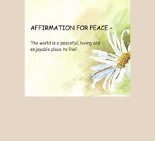 Affirmation for PEACE T-Shirt