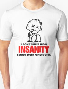I Dont Suffer From Insanity Funny Men's Tshirt T-Shirt