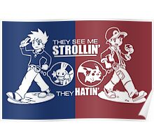 They see me strollin' they hatin' Poster