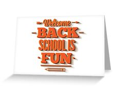 Welcome back school is fun Greeting Card
