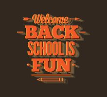 Welcome back school is fun Unisex T-Shirt