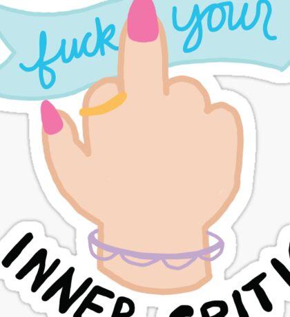 Fuck Your Inner Critic Middle Finger Feminist Tumblr Mantra Sticker