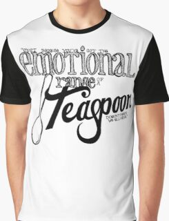 Emotional Range of a Teaspoon Graphic T-Shirt
