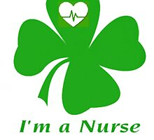 Kiss Me, Irish Nurse by HotTShirts