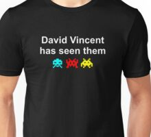 David Vincent has seen them Unisex T-Shirt