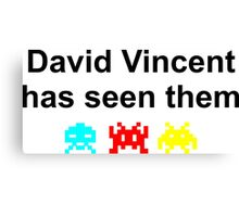 David Vincent has seen them Canvas Print