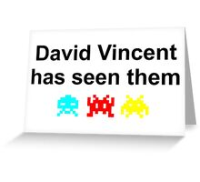 David Vincent has seen them Greeting Card