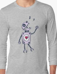 Happy Singing Robot Long Sleeve T-Shirt