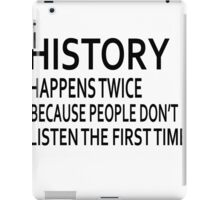 History Design - Funny History Quote iPad Case/Skin