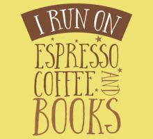 I run of Espresso coffee and books Kids Tee
