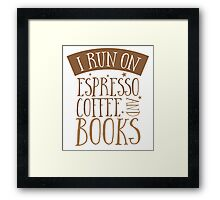 I run of Espresso coffee and books Framed Print