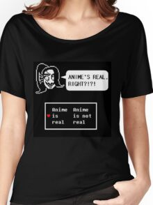 Undyne:anime is real right?!?!? Women's Relaxed Fit T-Shirt