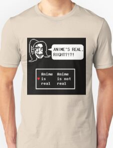 Undyne:anime is real right?!?!? Unisex T-Shirt