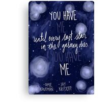 You Have Me Canvas Print