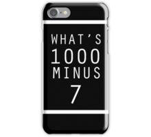 Tokyo Ghoul What's 1000 minus 7 iPhone Case/Skin